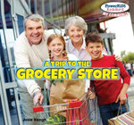 A Trip to the Grocery Store : Powerkids Readers: My Community - Josie Keogh