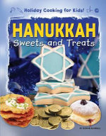 Hanukkah Sweets and Treats : Holiday Cooking for Kids! - Ronne Randall