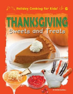 Thanksgiving Sweets and Treats : Holiday Cooking for Kids! - Ronne Randall