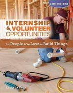 Internship & Volunteer Opportunities for People Who Love to Build Things - Laura La Bella