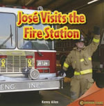 Jose Visits the Fire Station : Infomax - Kenny Allen