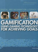 Gamification : Using Gaming Technology for Achieving Goals - Therese Shea
