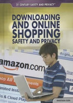 Downloading and Online Shopping Safety and Privacy - Anastasia Suen