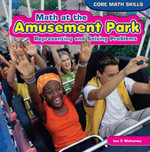 Math at the Amusement Park : Representing and Solving Problems - Ian F. Mahaney