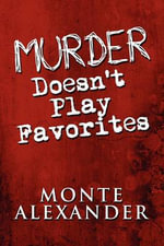 Murder Doesn't Play Favorites - Monte Alexander