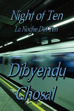 Night of Ten : La Noche del Ten - Dibyendu Ghosal