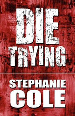 Die Trying - Stephanie Cole