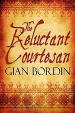 The Reluctant Courtesan - Gian Bordin