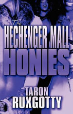 The Hechenger Mall Honies - Taron Ruxgotty