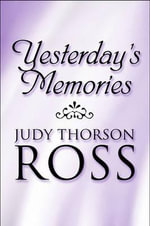 Yesterday's Memories - Judy Thorson Ross