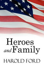 Heroes and Family - Harold Ford