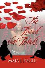 The Bond That Binds - Maia J. Eagle