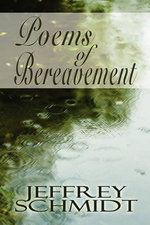 Poems of Bereavement - Jeffrey Schmidt