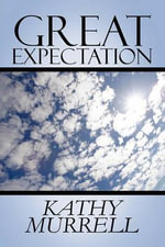Great Expectation : H.O.L.Y. B.I.B.L.E. - Kathy Murrell
