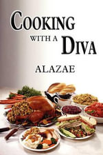 Cooking with a Diva - Alazae