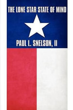 The Lone Star State of Mind - Paul L. Snelson II