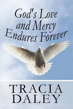 God's Love and Mercy Endures Forever - Tracia Daley