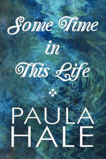 Some Time in This Life - Paula Hale