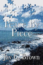 Peace by Piece - Jay C. Brown