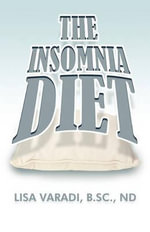 The Insomnia Diet - Lisa Varadi B. Sc N. D.