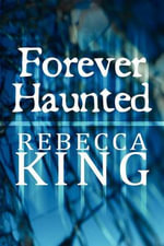 Forever Haunted - Rebecca King