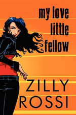 My Love Little Fellow - Zilly Rossi
