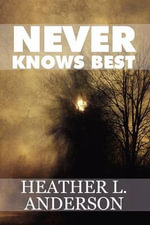 Never Knows Best - Heather L Anderson