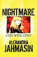 Nightmare, Eyes Wide Open - Alexandra Jahmasin