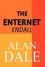 The Enternet : Endall - Alan Dale