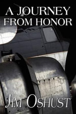 A Journey from Honor - Jim Oshust