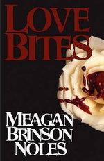 Love Bites - Meagan Brinson Noles