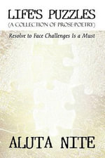 Life's Puzzles : (A Collection of Prose-Poetry): Resolve to Face Challenges Is a Must - Aluta Nite