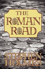 The Roman Road - Stephen Holmes