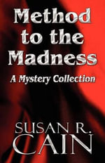 Method to the Madness : A Mystery Collection - Susan R Cain