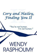 Cory and Hailey, Finding You II - Wendy Rasphoumy