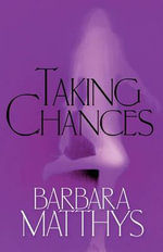 Taking Chances - Barbara Hartwig