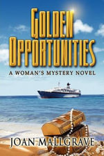 Golden Opportunities : A Woman's Mystery Novel - Joan Mallgrave