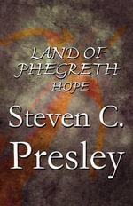Land of Phegreth : Hope - Steven C Presley