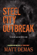 Steel City Outbreak - Matt Demas