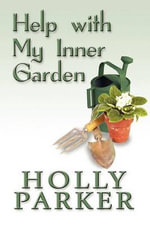 Help with My Inner Garden - Holly Parker