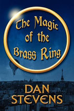 The Magic of the Brass Ring - Dan Stevens