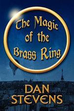 The Magic of the Brass Ring - Dan Stevens