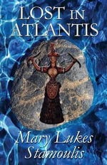 Lost in Atlantis - Mary Lukes Stamoulis