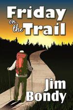 Friday on the Trail - Jim Bondy
