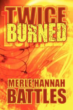 Twice Burned : Murder Suspense Deception - Merle Hannah Battles