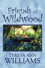 Friends of Wildwood - Teresa Ann Williams