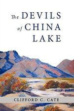 The Devils of China Lake : The Chartley Series - Book 1 - Clifford C. Cate