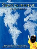 Suenos Sin Fronteras :  Dreams Without Boundaries - Elena Mendoza Bilger
