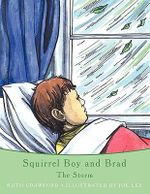 Squirrel Boy and Brad :  The Storm - Ruth Crawford