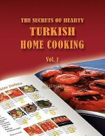 Secrets of Hearty Turkish Home Cooking - Murat Yegul